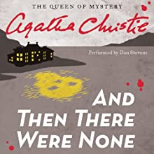 And Then There Were None (       UNABRIDGED) by Agatha Christie Narrated by Dan Stevens