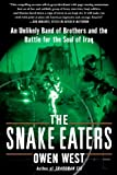 img - for The Snake Eaters: An Unlikely Band of Brothers and the Battle for the Soul of Iraq book / textbook / text book