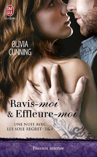 Olivia Cunning - Une Nuit avec les Sole regret - 3 et 4 : Ravis-moi & effleure-moi (J'ai lu Passion intense)