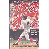 Yaz/Baseball, the Wall, and Me ~ Carl Yastrzemski