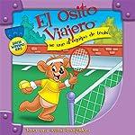 El Osito Viajero se une al equipo de tenis [Traveling Bear Joins the Tennis Team (Texto Completo)] | Christian Joseph Hainsworth