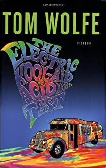 a review of tom wolfes book the electric kool aid acid test Are you on the bus or, are you part of the establishment, the problem - are you off the bus tom wolfe's the electric kool-aid acid test is a book that has never been out of print and is considered one of the definitive accounts of the lsd experience in 1964 ken kesey and the.