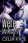 Were What? (BBW Paranormal Shapeshift...