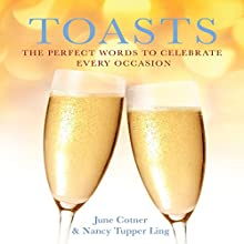 Toasts: The Perfect Words to Celebrate Every Occasion (       UNABRIDGED) by Nancy Tupper Ling, June Cotner Narrated by Deanna Paradine