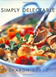 img - for Simply Delectable by Sharon Glassman (1-Sep-2002) Paperback book / textbook / text book