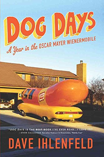 dog-days-a-year-in-the-oscar-mayer-weinermobile-by-author-dave-ihlenfeld-published-on-september-2011