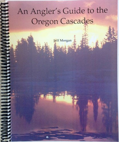 An angler's guide to the Oregon Cascades PDF