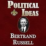 Political Ideas | Bertrand Russell
