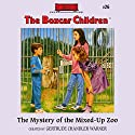 The Mystery of the Mixed-Up Zoo: The Boxcar Children Mysteries, Book 26 Audiobook by Gertrude Chandler Warner Narrated by Tim Gregory