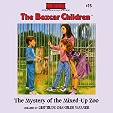 The Mystery of the Mixed-Up Zoo: The Boxcar Children Mysteries, Book 26 (       UNABRIDGED) by Gertrude Chandler Warner Narrated by Tim Gregory