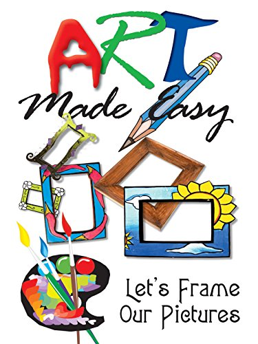 Art Made Easy: Let's Frame Our Pictures