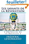 Les savants de la R�volution: L'Orphe...
