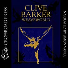 Weaveworld Audiobook by Clive Barker Narrated by Simon Vance
