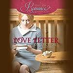 Love Letter Collection: Six Romance Novellas   Karey White,Krista Lynne Jensen,Diane Darcy,Sarah M. Eden,Annette Lyon,Heather B. Moore