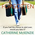 Forgotten: A Novel Audiobook by Catherine McKenzie Narrated by Kristi Burns