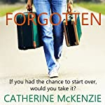 Forgotten: A Novel | Catherine McKenzie