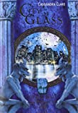 Cassandra Clare City of Glass. Die Chroniken der Unterwelt 3