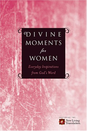Divine Moments for Women: Everyday Inspiration from God's Word