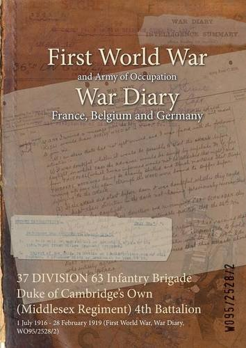 37 DIVISION 63 Infantry Brigade Duke of Cambridge's Own (Middlesex Regiment) 4th Battalion: 1 July 1916 - 28 February 1919 (First World War, War Diary, WO95/2528/2)