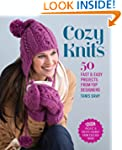 Cozy Knits: 50 Fast & Easy Projects f...