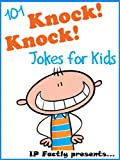 101 Knock Knock Jokes for Kids  (Joke Books for Kids vol. 1)