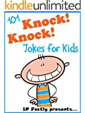 101 Knock Knock Jokes for Kids. Children's Knock Knock Jokes (Joke Books for Kids)