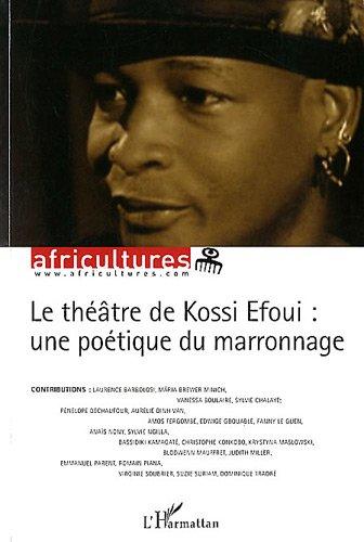 Theatre de Kossi Efoui une Poetique du Marronnage
