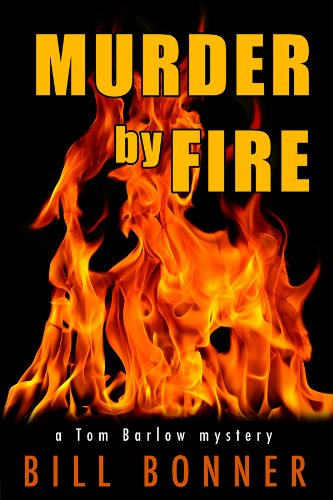 Murder by Fire (Tom Barlow Mysteries)