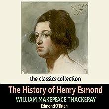 The History of Henry Esmond | Livre audio Auteur(s) : William Makepeace Thackeray Narrateur(s) : Edmond O'Brien