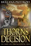 Thorns of Decision (Dusk Gate Chronicles Book 3)