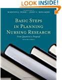 Basic Steps In Planning Nursing Research: From Question To Proposal