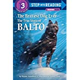 The Bravest Dog Ever: The True Story of Balto (Step-Into-Reading) ~ Natalie Standiford