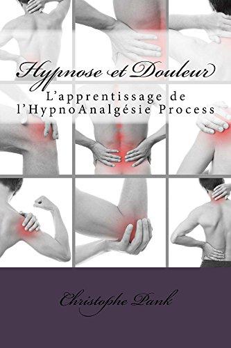 Hypnose et Douleur: L'apprentissage de l'HypnoAnalgésie Process