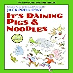 It's Raining Pigs and Noodles | Jack Prelutsky