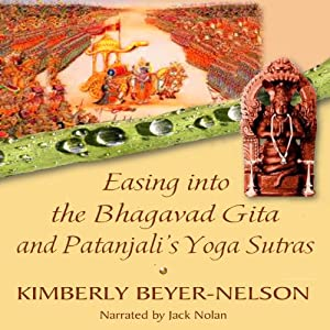 Easing into the Bhagavad Gita and Patanjali's Yoga Sutras Audiobook