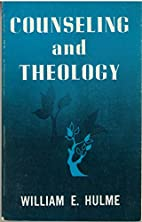 Counseling and theology by William Edward…