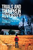 Stanley a. Vambe Trials and Triumphs in Adversity: The Chronicles of a Zimbabwean Township Up-Bringing and the Diaspora Saga