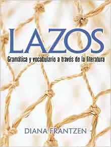 Amazon.com: Lazos: Gramática y vocabulario a través de la literatura