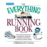 "The ""Everything"" Running Book: From Circling the Block to Completing a Marathon, Training and Techniques to Make You a Better Runner (Everything S.)by Art Liberman"