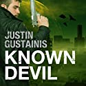 Known Devil: Occult Crimes Unit Investigations, Book 3 Audiobook by Justin Gustainis Narrated by Peter Brook