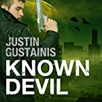 Known Devil: Occult Crimes Unit Investigations, Book 3 (       UNABRIDGED) by Justin Gustainis Narrated by Peter Brook
