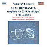 "Alan Hovhaness: Symphony No. 22 (""City of Light""); Cello Concerto"