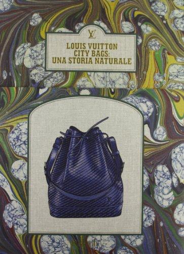 Louis Vuitton city bags: una storia naturale