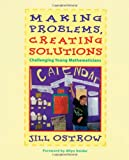 Making Problems, Creating Solutions: Challenging Young Mathematician (1571100415) by Jill Ostrow