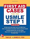 img - for First Aid Cases for the USMLE Step 1, Third Edition (First Aid USMLE) 3rd (third) by Tao Le, James Yeh (2012) Paperback book / textbook / text book