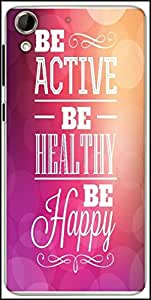 Snoogg Typographic Poster Design Be Active Be Healthy Be Happy Designer Protective Back Case Cover For HTC Desire 728