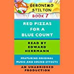 Geronimo Stilton Book 7: Red Pizzas for a Blue Count (       UNABRIDGED) by Geronimo Stilton Narrated by Edward Herrmann