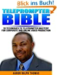Teleprompter Bible: 10 Techniques to...