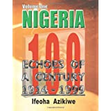 Nigeria: Echoes Of A Century: 1914-1999 (Volume 1)