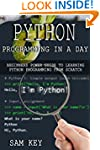 Python Programming In A Day: Beginner...
